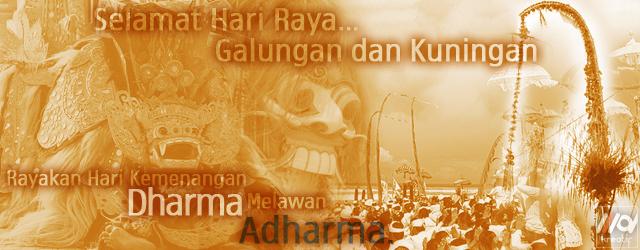 Menyambut Hari Raya Galungan dan Kuningan, Kemenangan Dharma Melawan Adharma