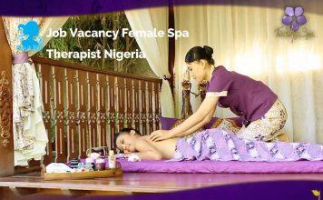 Lowongan / Job Vacancy Spa Therapist Wanita Luar Negeri - Nigeria